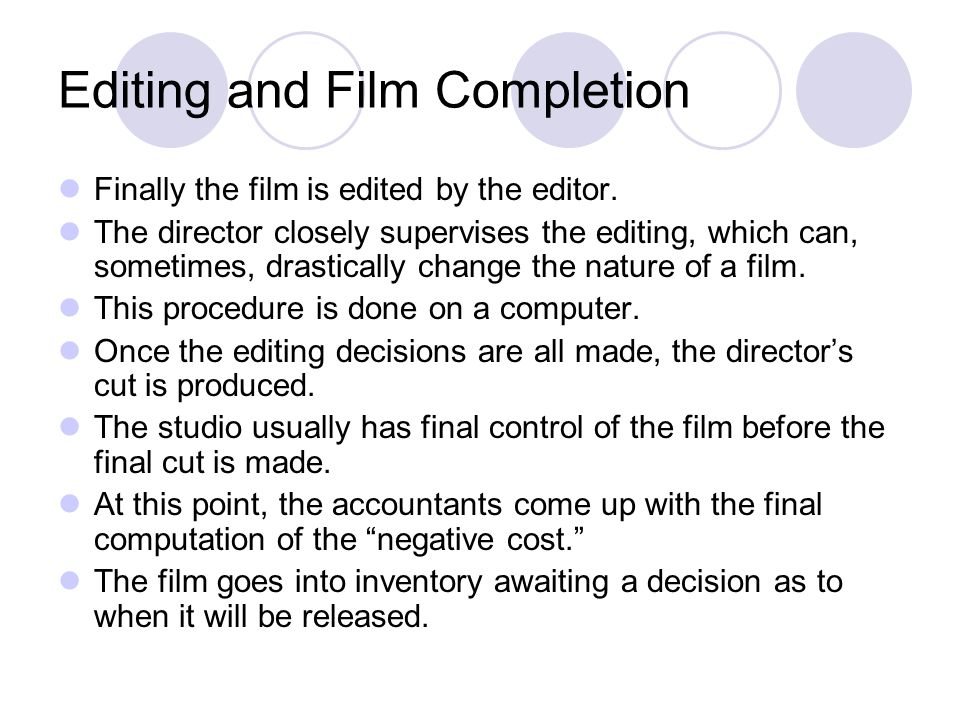 Editing and Film Completion Finally the film is edited by the editor.