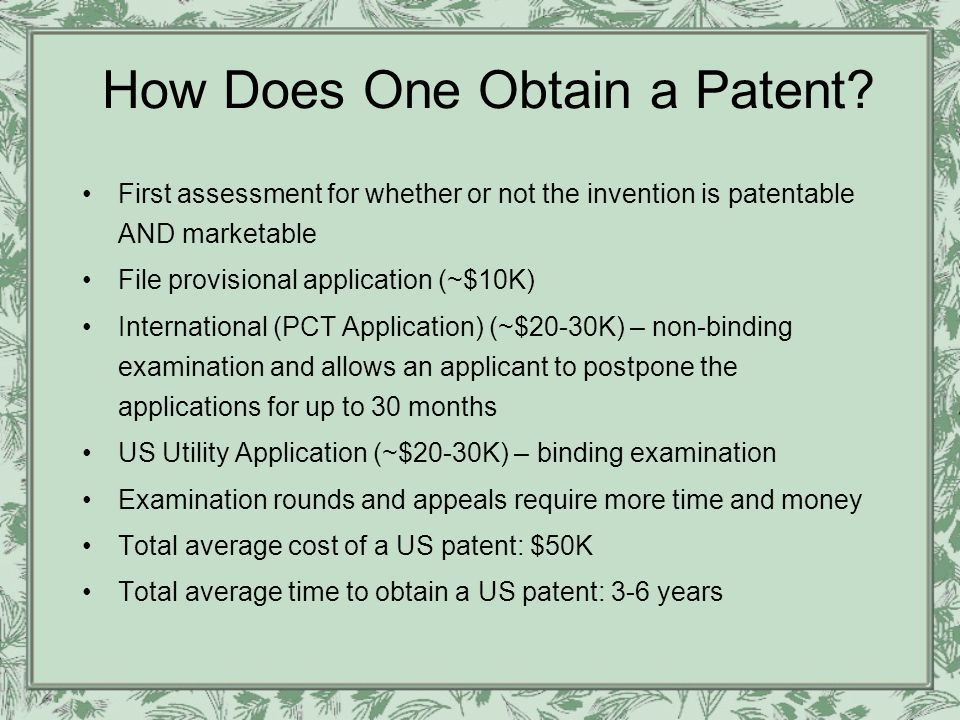 BC's Approach to Obtaining a Patent & Commercialization Disclosure: Ideally when you can describe both what the invention is and what it accomplishes Evaluation: –Can this invention be patented.