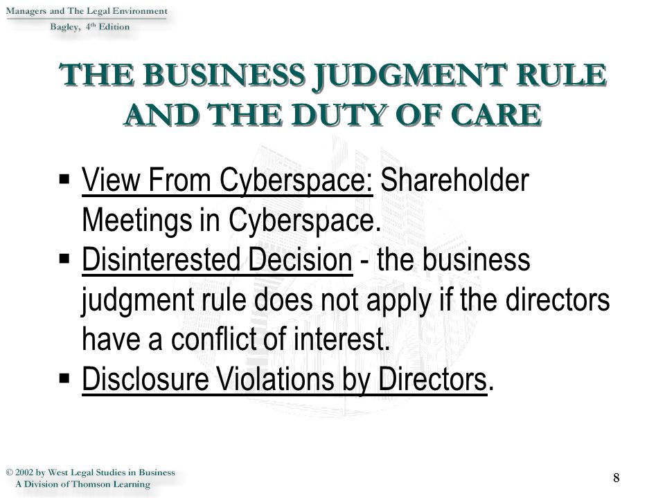  View From Cyberspace: Shareholder Meetings in Cyberspace.  Disinterested Decision - the business judgment rule does not apply if the directors have