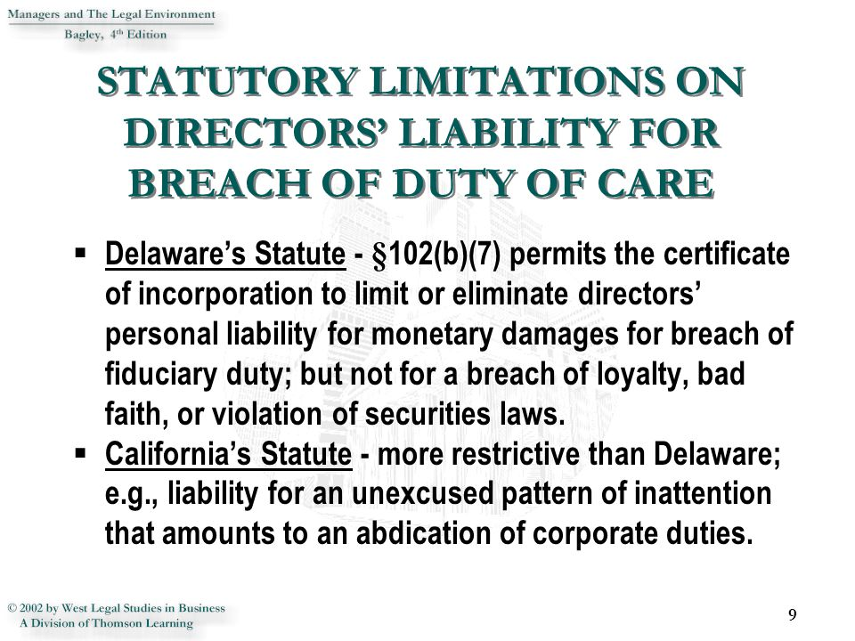 STATUTORY LIMITATIONS ON DIRECTORS' LIABILITY FOR BREACH OF DUTY OF CARE  Delaware's Statute - §102(b)(7) permits the certificate of incorporation to