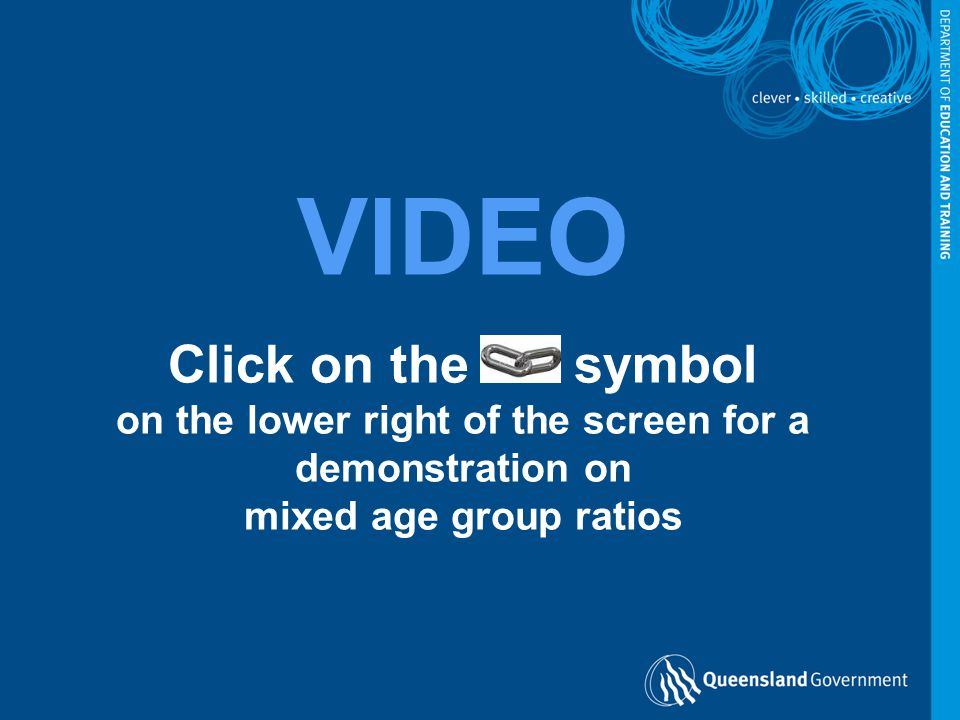VIDEO Click on the symbol on the lower right of the screen for a demonstration on mixed age group ratios