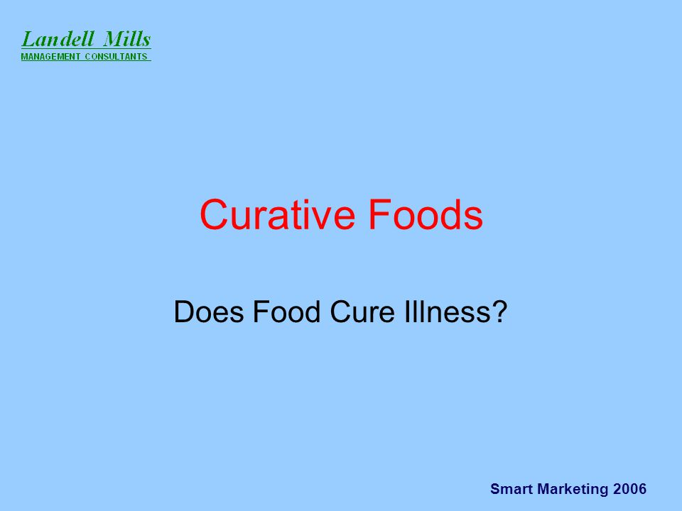 Smart Marketing 2006 Curative Foods Does Food Cure Illness