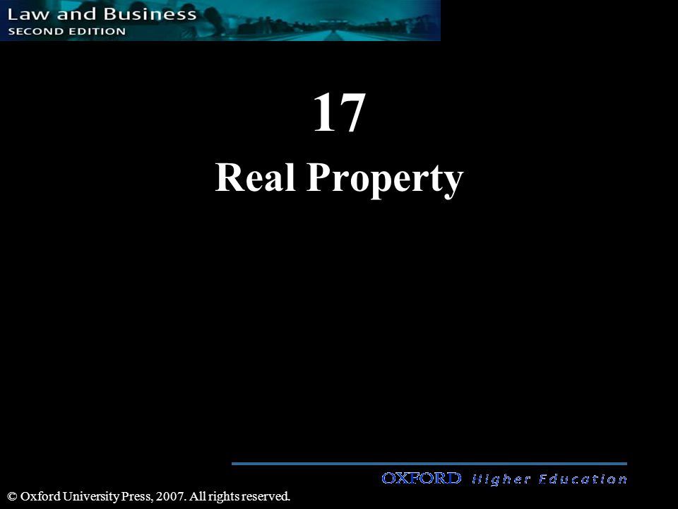 17 Real Property © Oxford University Press, 2007. All rights reserved.