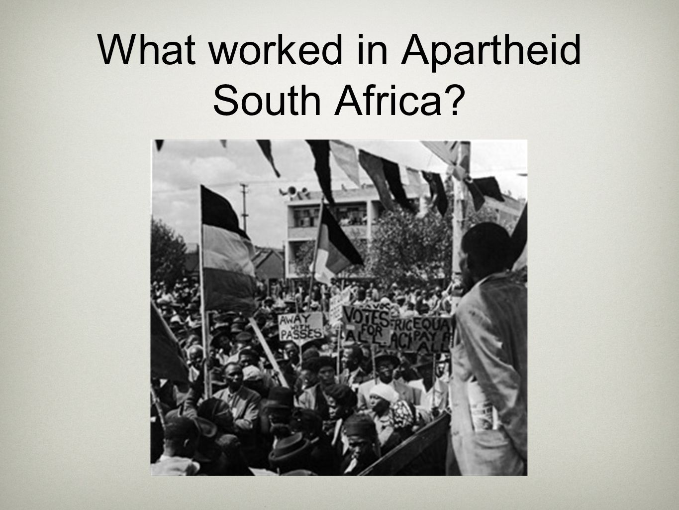 What worked in Apartheid South Africa
