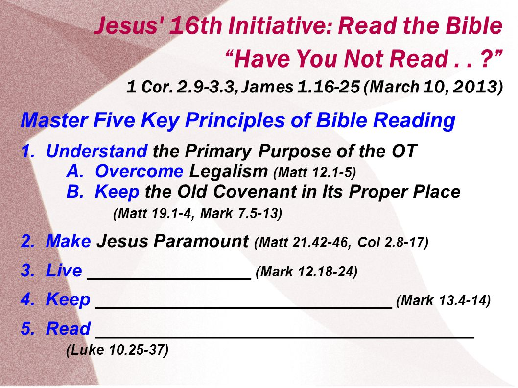 Jesus 16th Initiative: Read the Bible Have You Not Read..