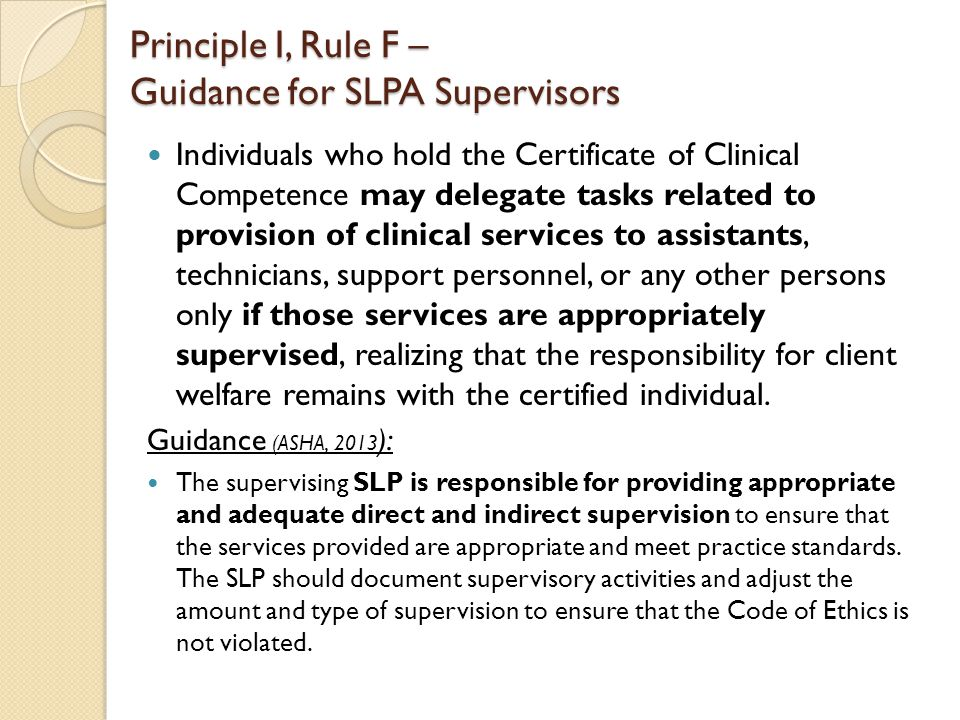 Individuals who hold the Certificate of Clinical Competence may delegate tasks related to provision of clinical services to assistants, technicians, s