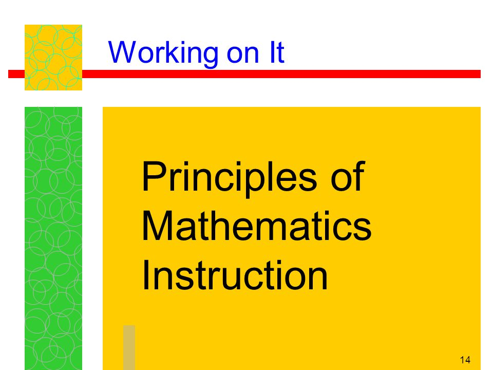 14 Working on It Principles of Mathematics Instruction
