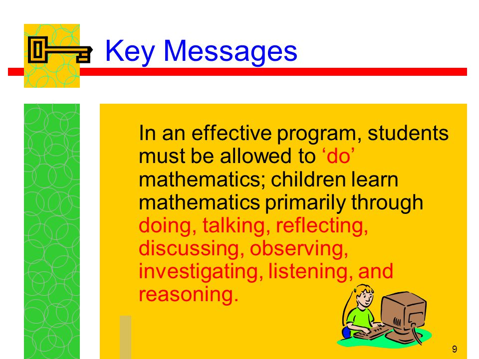 10 Key Messages For learning to be effective, it must utilize and build upon the prior knowledge of the child.