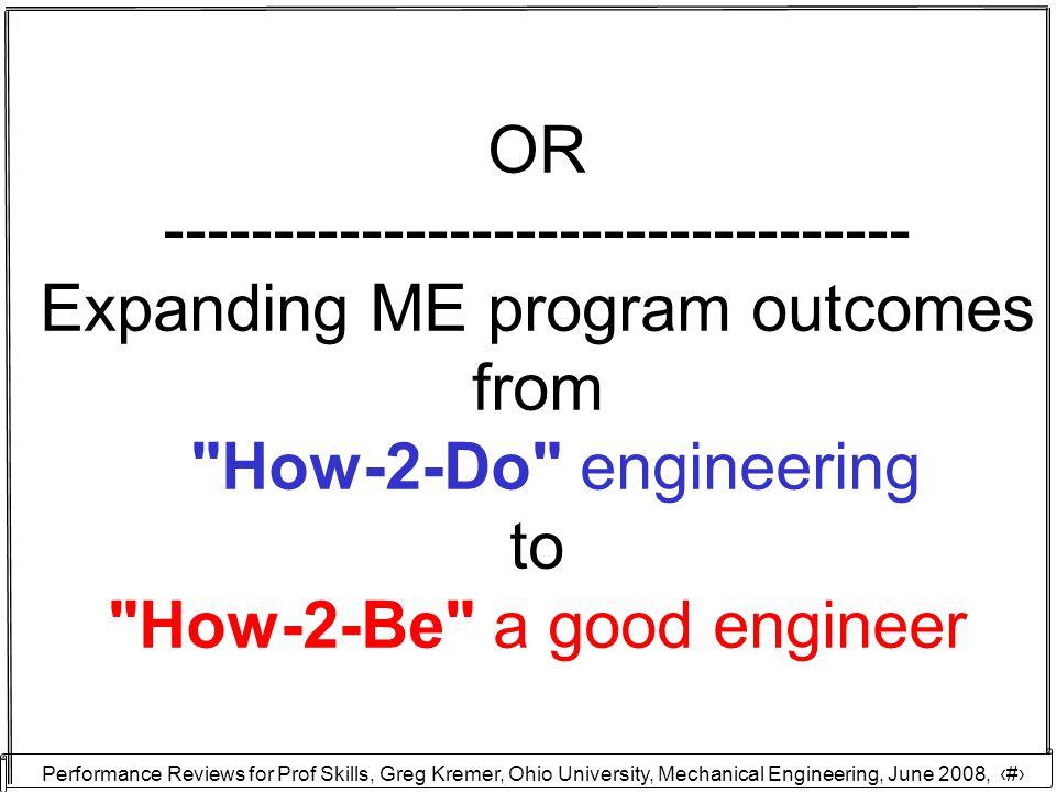 Performance Reviews for Prof Skills, Greg Kremer, Ohio University, Mechanical Engineering, June 2008, 3 HOLD PARAMOUNT…
