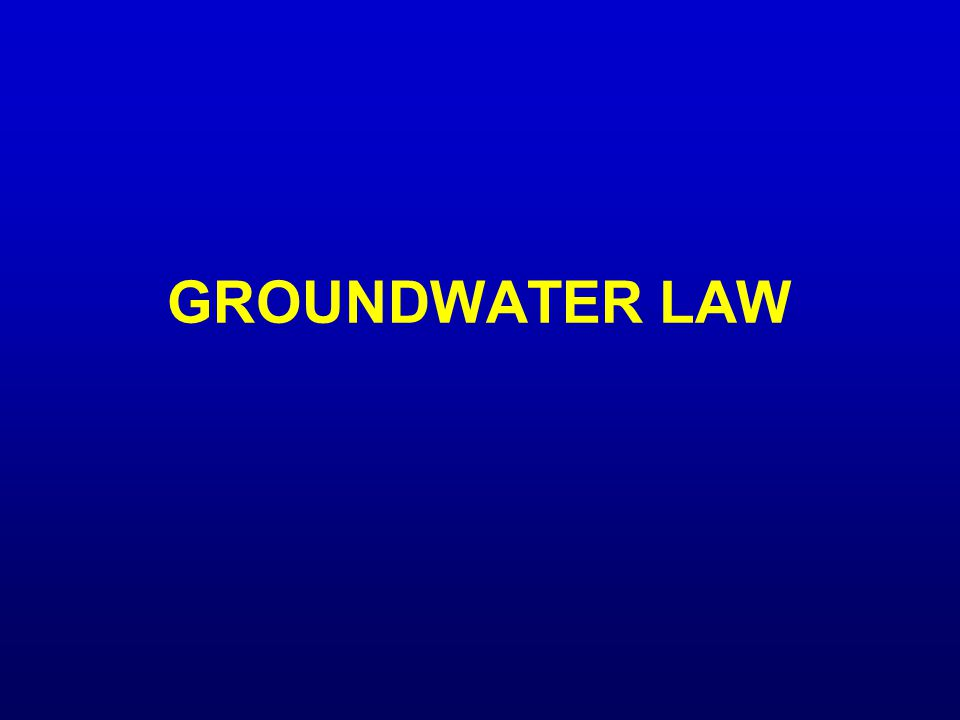 GROUNDWATER LAW