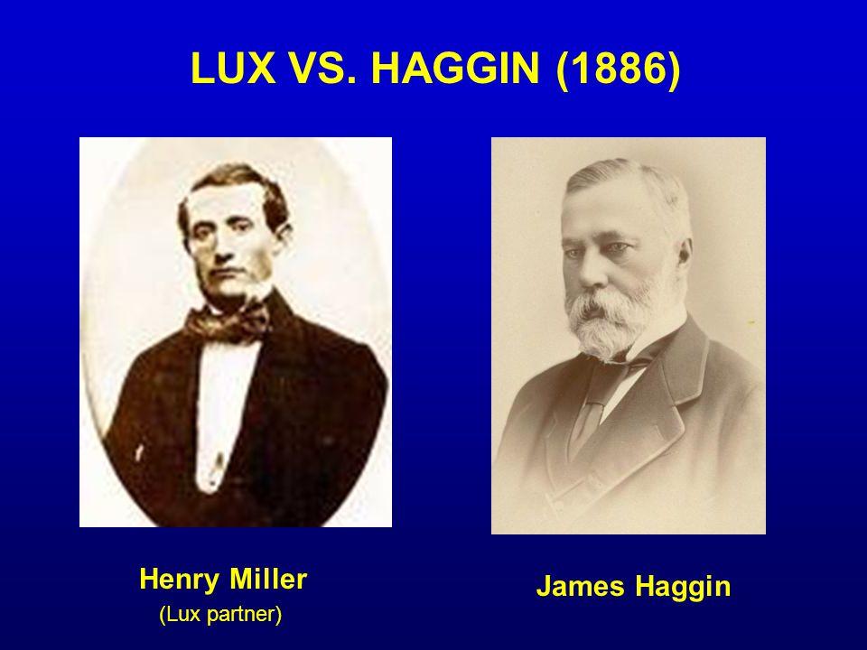 Henry Miller James Haggin LUX VS. HAGGIN (1886) (Lux partner)