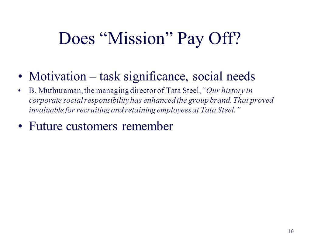 Does Mission Pay Off. Motivation – task significance, social needs B.