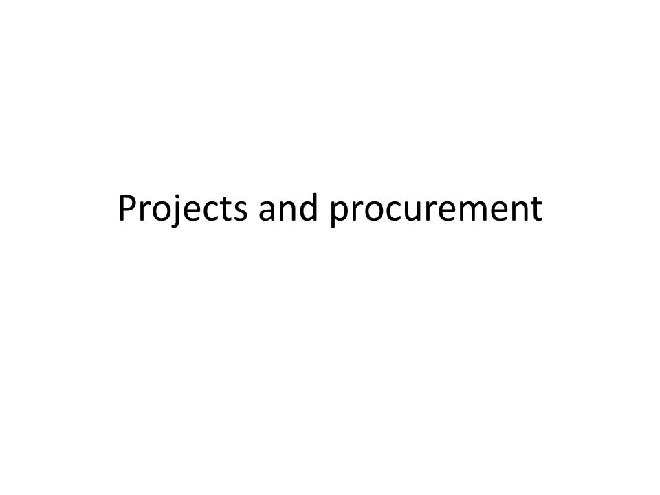 Projects and procurement