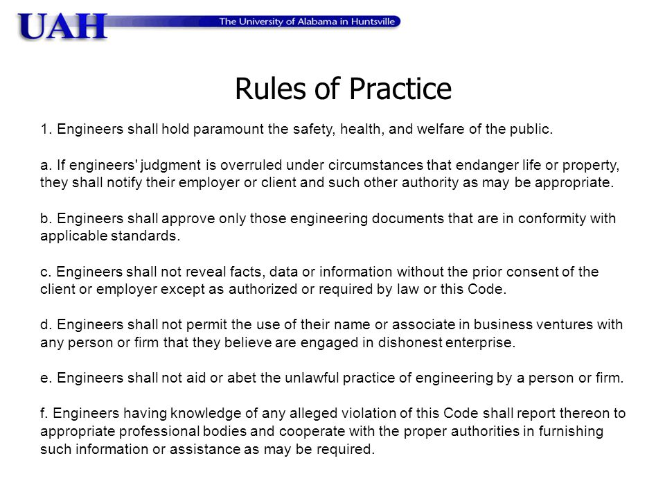 Rules of Practice 1.Engineers shall hold paramount the safety, health, and welfare of the public.