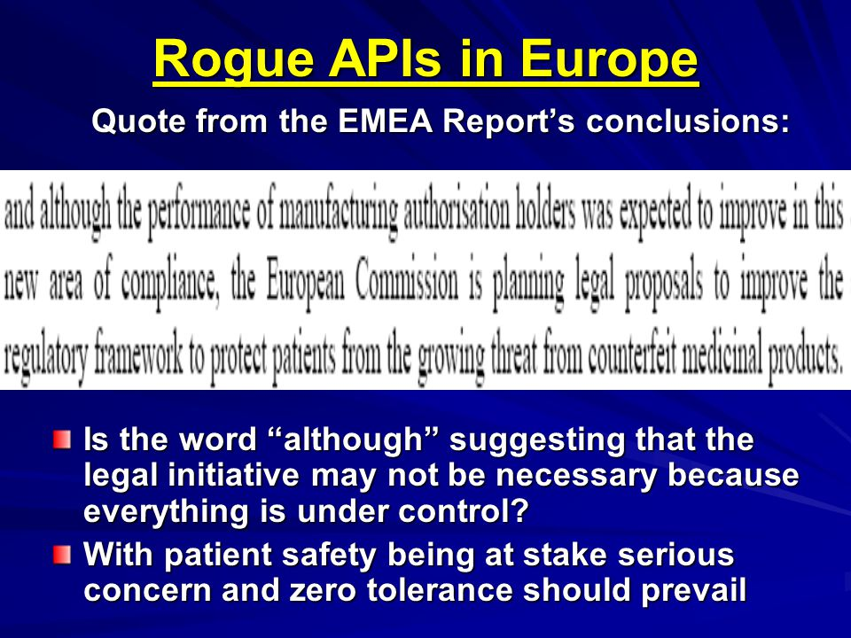Rogue APIs in Europe Quote from the EMEA Report's conclusions: Is the word although suggesting that the legal initiative may not be necessary because everything is under control.