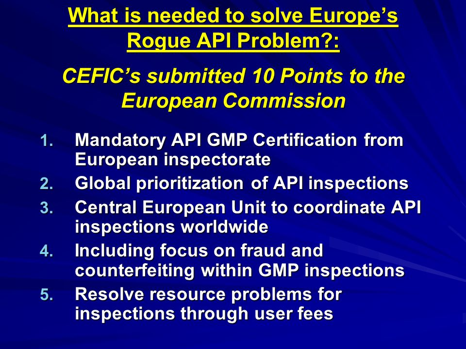 What is needed to solve Europe's Rogue API Problem?: CEFIC's submitted 10 Points to the European Commission 1.