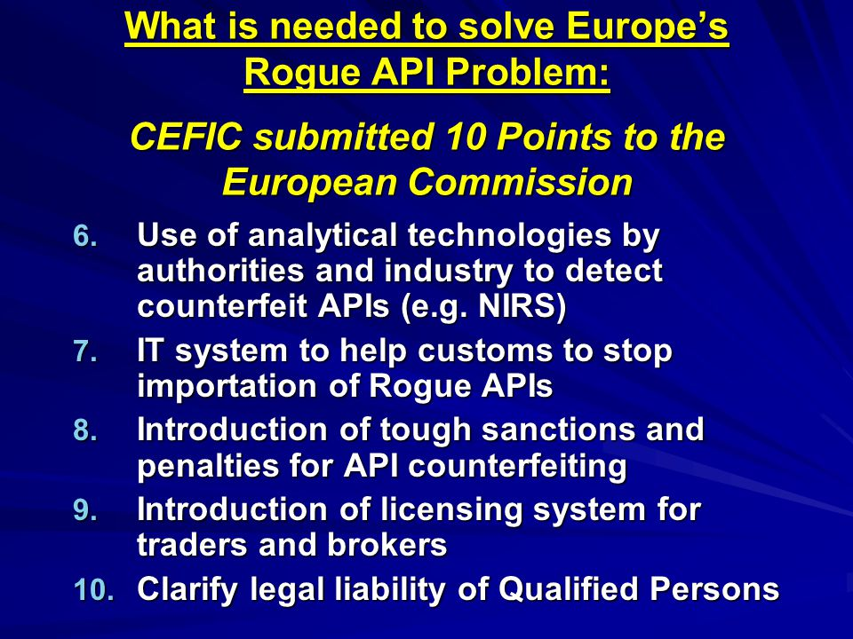 What is needed to solve Europe's Rogue API Problem: CEFIC submitted 10 Points to the European Commission 6.