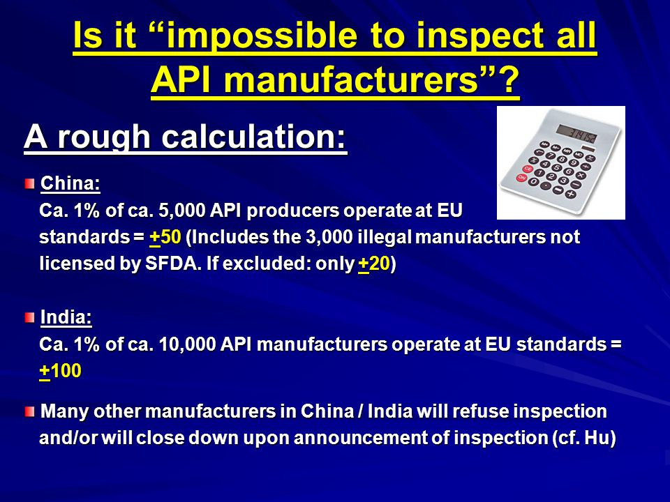 Is it impossible to inspect all API manufacturers .