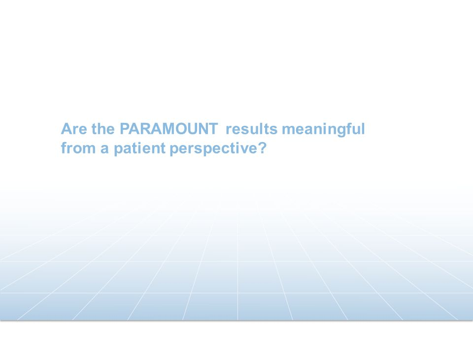 Are the PARAMOUNT results meaningful from a patient perspective