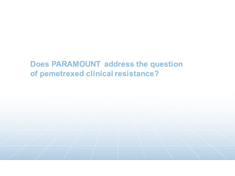 Does PARAMOUNT address the question of pemetrexed clinical resistance