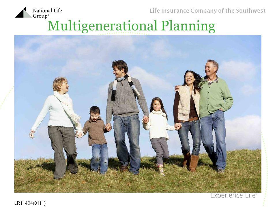 Life Insurance Company of the Southwest LR11404(0111) Multigenerational Planning