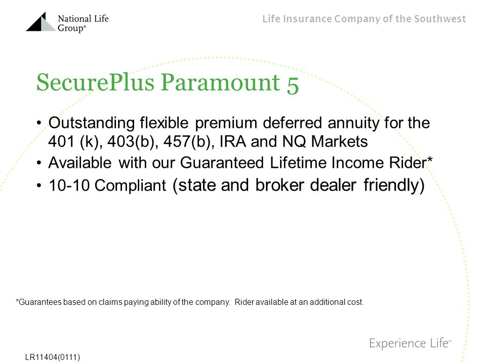 Life Insurance Company of the Southwest LR11404(0111) SecurePlus Paramount 5 Outstanding flexible premium deferred annuity for the 401 (k), 403(b), 45