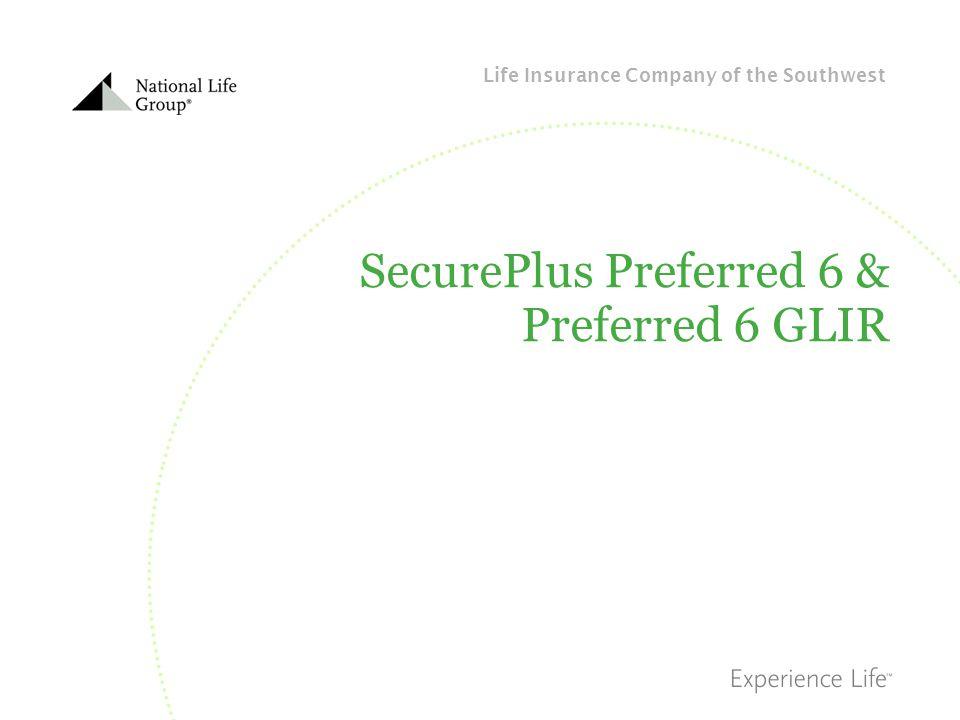 Life Insurance Company of the Southwest SecurePlus Preferred 6 & Preferred 6 GLIR