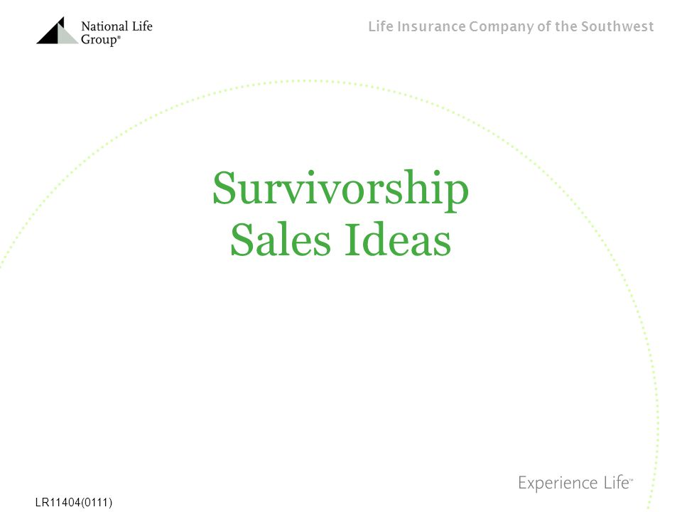 Life Insurance Company of the Southwest LR11404(0111) Survivorship Sales Ideas