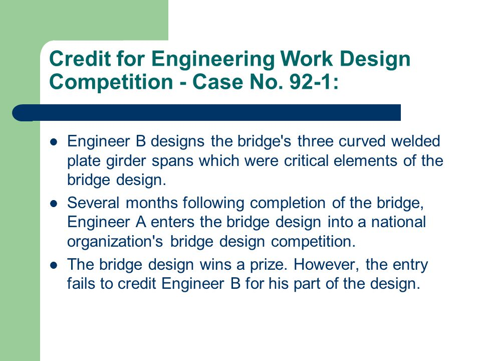 Credit for Engineering Work Design Competition - Case No. 92-1: Engineer B designs the bridge's three curved welded plate girder spans which were crit