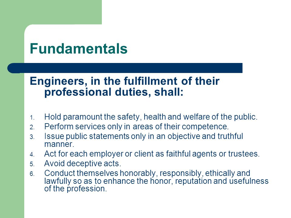 Fundamentals Engineers, in the fulfillment of their professional duties, shall: 1.