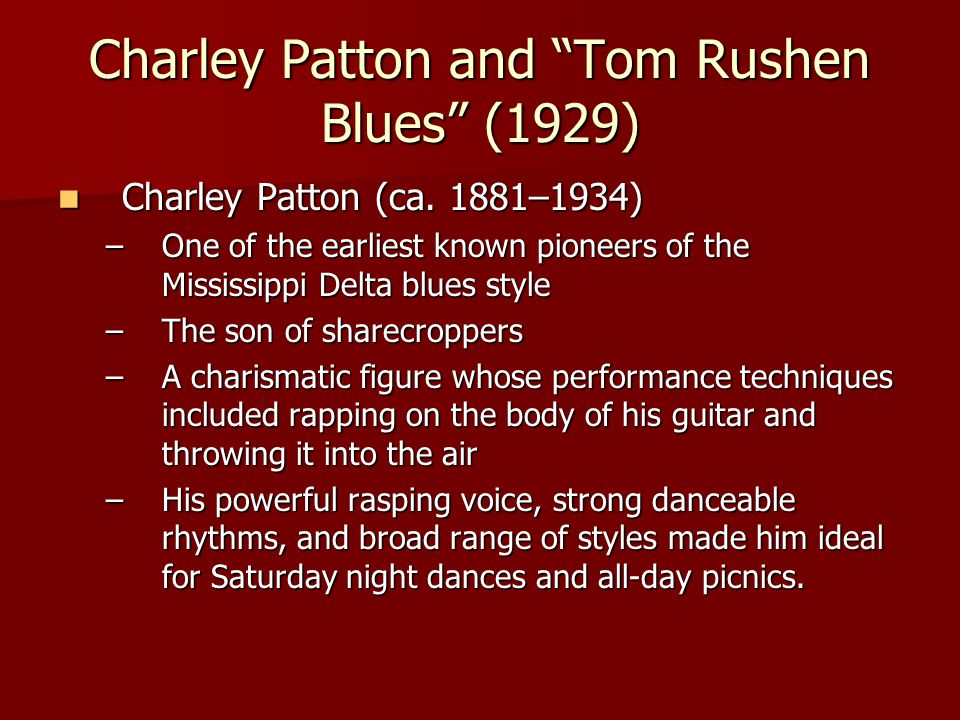 Charley Patton and Tom Rushen Blues (1929) Charley Patton (ca.
