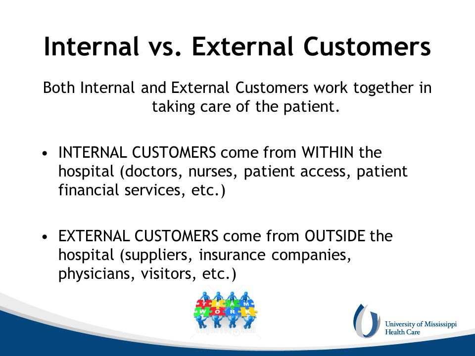 internal customers vs external customers 3212 internal and external customers regardless of how consistently customers and consumers are treated, they are not all the same there is a difference between customers who work in the same organization as the it service provider, and customers who work for another organization.