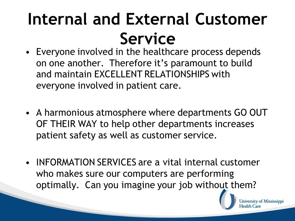 The Goal of Customer Service Excellent customer service in Patient Access: Demonstrates COMPASSION Ensures WAIT TIMES are kept to a MINIMUM Is ACCURATE and ACCOUNTABLE with the information collected