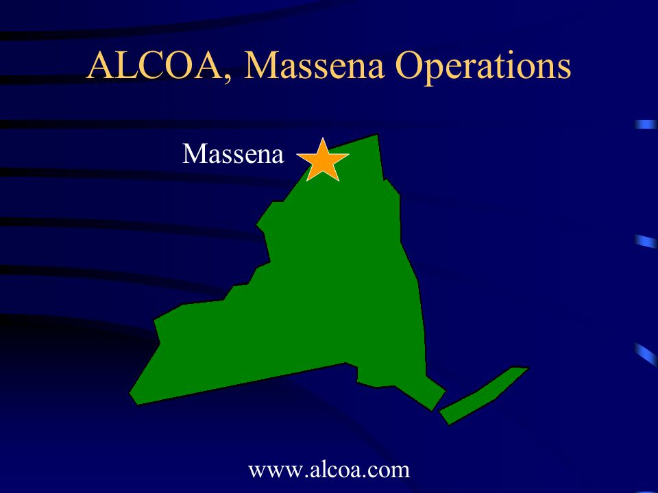 ALCOA, Massena Operations www.alcoa.com Massena