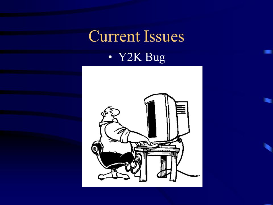 Current Issues Y2K Bug