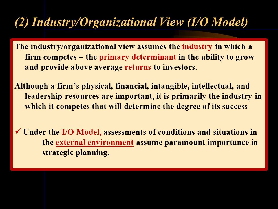 (1) Resource-based View (Cont) R/B model Assumptions of the R/B model: resources and capabilities 1. Strategies are dictated by the firm's unique reso