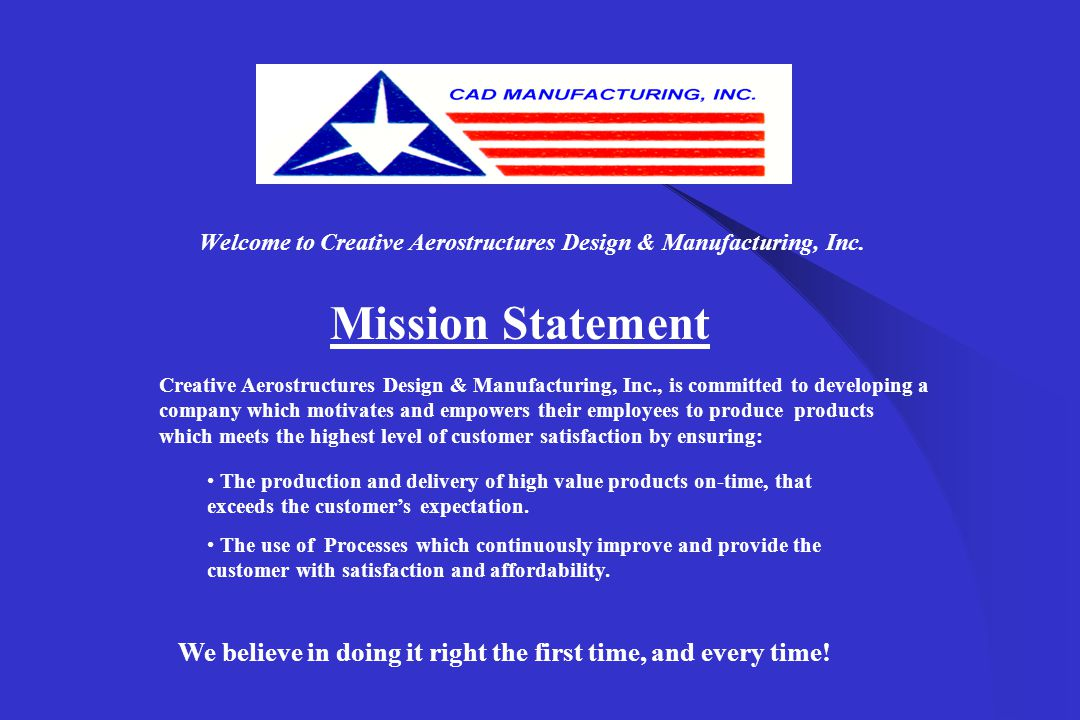 Welcome to CAD Manufacturing, Inc's Presentation.