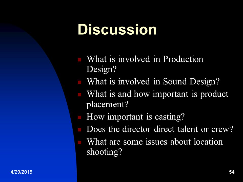 4/29/201553 Discussion How much control does a Producer have on a project.