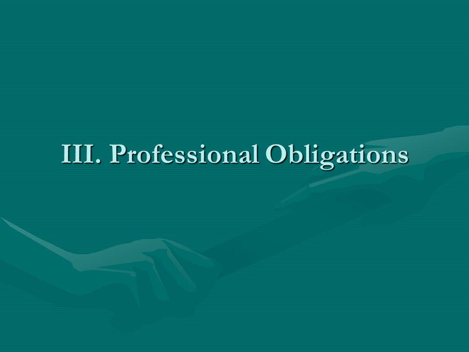 III. Professional Obligations