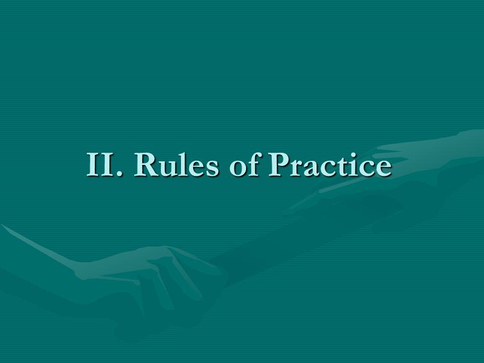 II. Rules of Practice