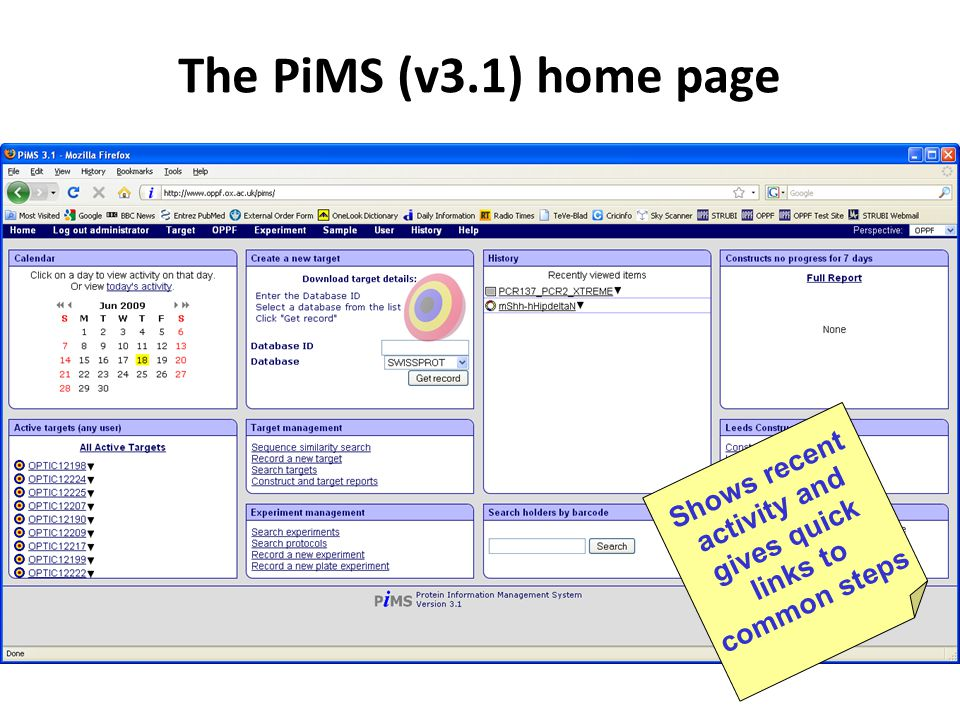 The PiMS (v3.1) home page Shows recent activity and gives quick links to common steps
