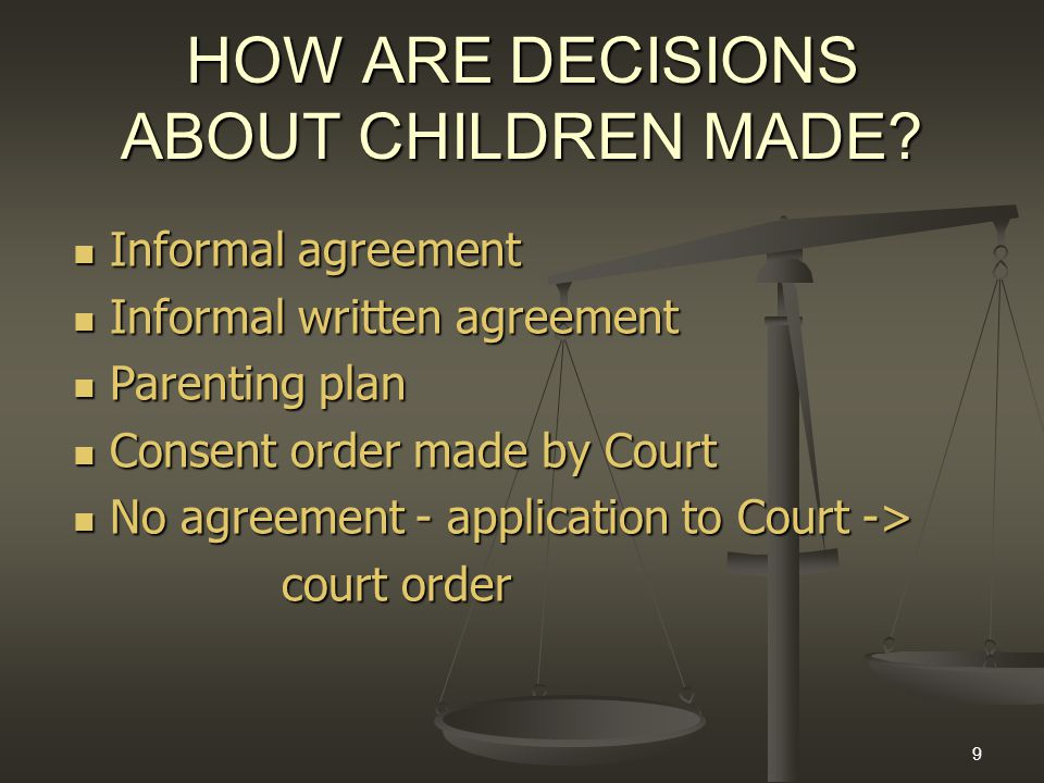 9 HOW ARE DECISIONS ABOUT CHILDREN MADE.