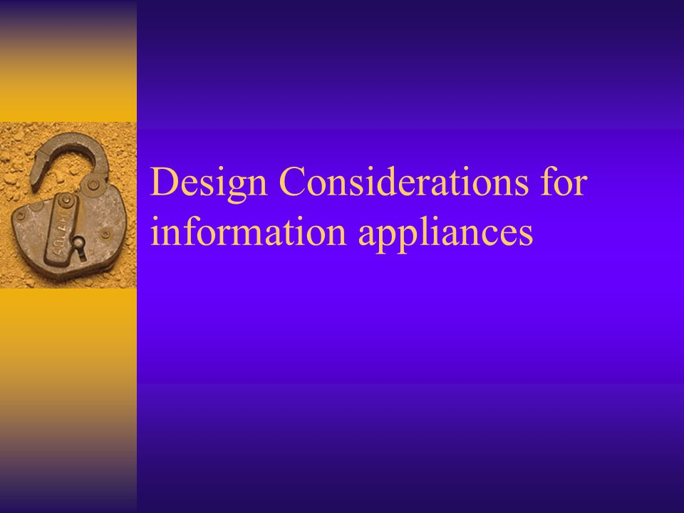 Design Considerations for information appliances