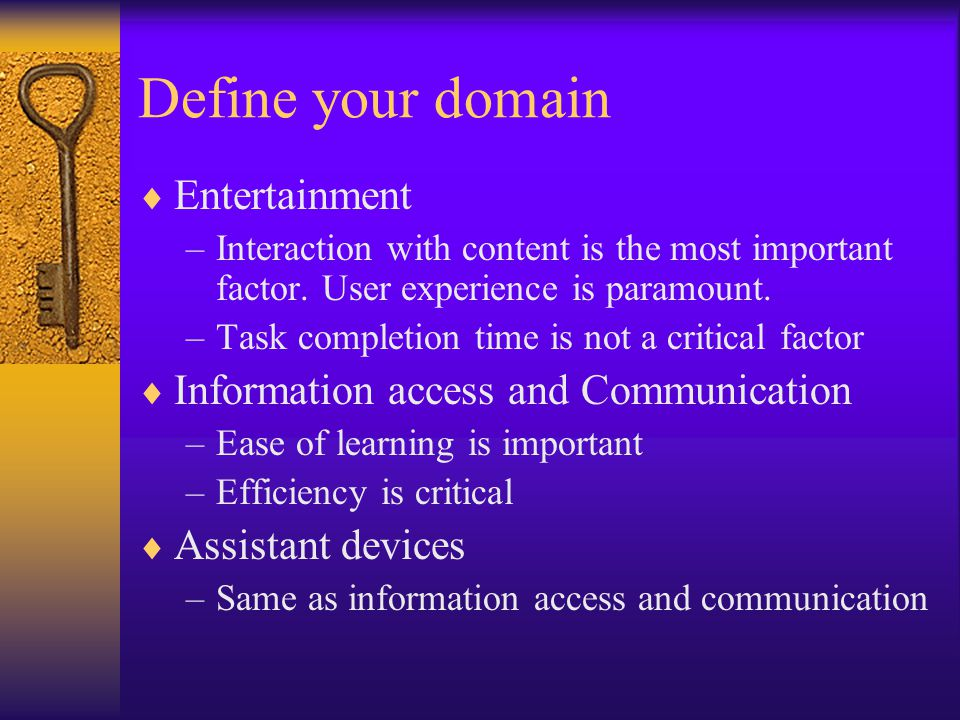 Define your domain  Entertainment –Interaction with content is the most important factor.