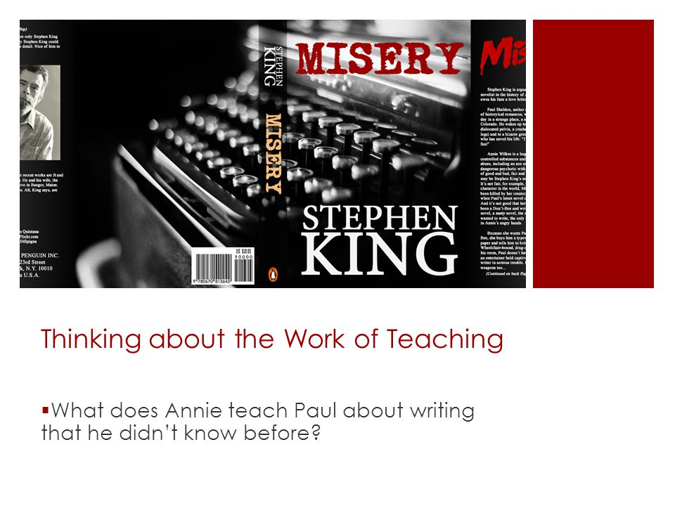 Thinking about the Work of Teaching  What does Annie teach Paul about writing that he didn't know before
