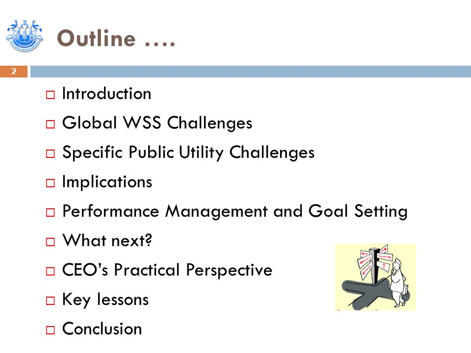 Outline …. 2  Introduction  Global WSS Challenges  Specific Public Utility Challenges  Implications  Performance Management and Goal Setting  Wh