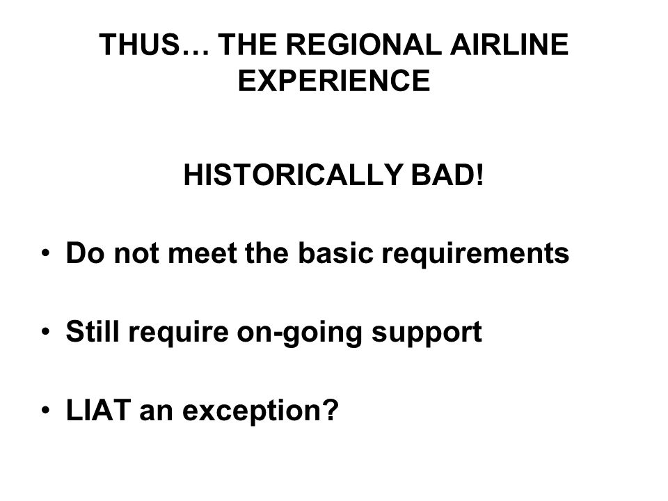 THUS… THE REGIONAL AIRLINE EXPERIENCE HISTORICALLY BAD.