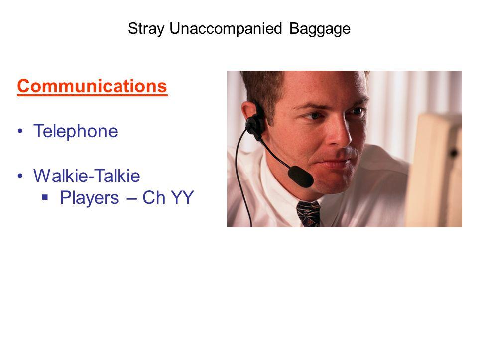 Stray Unaccompanied Baggage Communications Telephone Walkie-Talkie  Players – Ch YY
