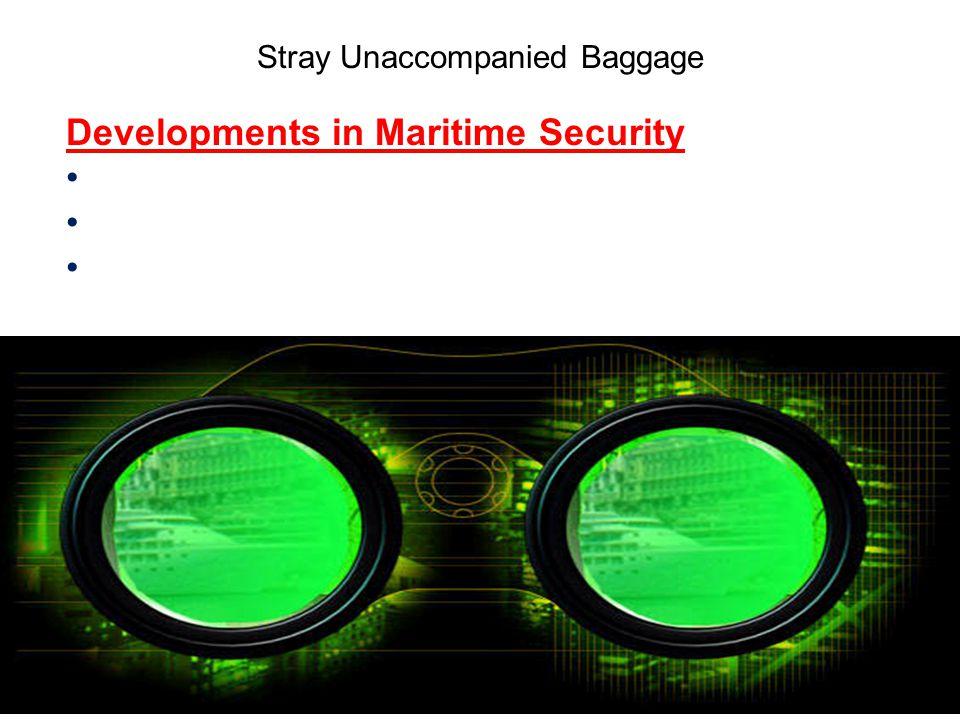 Stray Unaccompanied Baggage Developments in Maritime Security