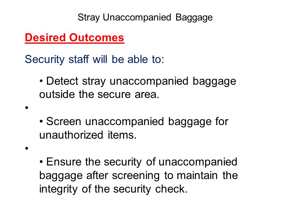Stray Unaccompanied Baggage Any questions ?